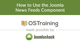 Joomla Beginner Class, Lesson #24: How to Use the Joomla News Feed Component