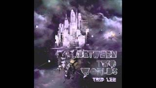 Trip Lee Between Two Worlds - Covenant Eyes ft. Pro