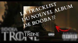 LA TRACKLIST DU NOUVEL ALBUM DE BOOBA ??? ( TRÔNE )