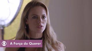 A Força do Querer: capítulo 33 da novela, quarta, 10 de maio, na Globo