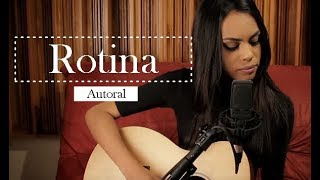 Sabrina Lopes - Rotina  (AUTORAL)