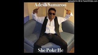 Adesh Samaroo - She Poke He [ Chutney Soca 2018 ]