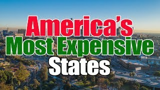 The 10 MOST EXPENSIVE STATES in AMERICA