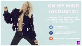15 Ellie Goulding - On My Mind (Acoustic) [by Country Club Martini Crew] - POP GOES LIVE VOL. 6