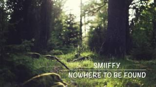 Smiiffy No Where To Be Found [Audio]