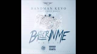 Bandman Kevo Baller in me Ft Chief Keef (Remix)