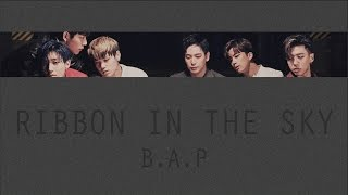RIBBON IN THE SKY - B.A.P (비에이피) [HAN/ROM/ENG COLOR CODED LYRICS]