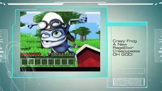 Crazy Frog A New RageElixir Creepypasta OH GOD!