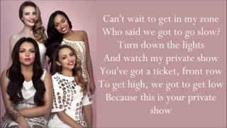 Little Mix ~ Private Show ~ Lyrics (+Audio)