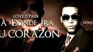 A Donde Ira Tu Corazon - Don Omar