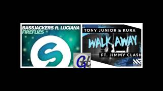 Bassjackers ft.Luciana - Fireflies VS Walk Away - Tony Junior & Kura ft.Jimmy Clash.