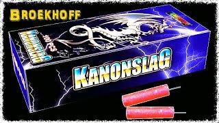 Broekhoff - Kanonslag | Böller Neuheit 2016