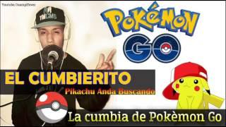 El Cumbierito - Pikachu Anda Buscando (La cumbia del Pokèmon Go)