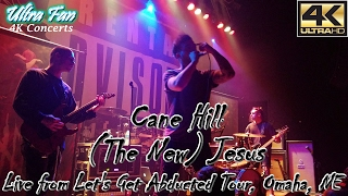 Cane Hill - The New Jesus Live from Let's Get Abducted Tour Omaha