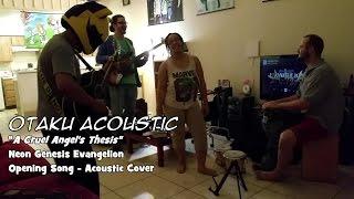 Otaku Acoustic - A Cruel Angel Thesis (Neon Genesis Evangelion Opening Acoustic Cover)