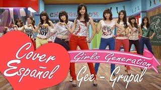 Girls` Generation(소녀시대) _ Gee  Cover Español/ Spanish Cover   GRUPAL