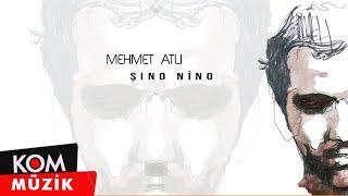 Mehmet Atlı - Şıno Nıno