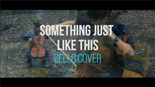 Something Just Like This (The Chainsmokers & Coldplay) - Cello Cover