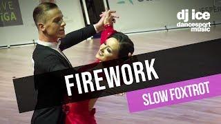 SLOW FOXTROT | Dj Ice - Firework (Katy Perry Cover)