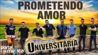 Banda Universitária - Prometendo Amor (MÚSICA DA COLETÂNEA DA BANDA UNIVERSITÁRIA)