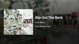 Slip Out The Back - Fort Minor (feat. Mr. Hahn)
