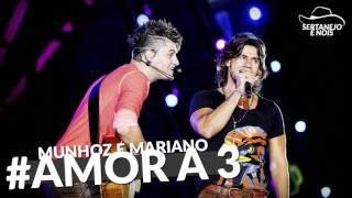 Munhoz e Mariano - Amor a 3 (DVD 2016)