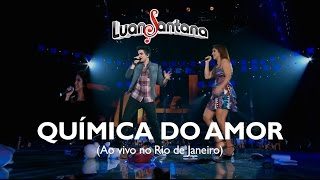 Luan Santana - Química do amor - DVD Ao Vivo no Rio de Janeiro [Vídeo Oficial]