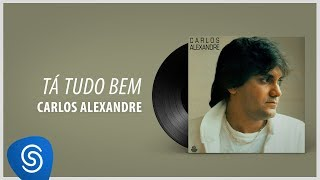 Carlos Alexandre - Tá Tudo Bem (Álbum Completo: 1988)
