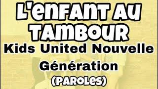 """Kids United Nouvelle Génération - L'enfant au tambour -""""Au Bout De Nos Rêves (paroles)"""