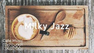 Milky Jazz - Lounge Instrumental Music - Slow Jazz for Studying, Work, Relax