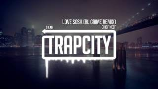 Chief Keef - Love Sosa (RL Grime Remix)
