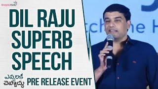 Dil Raju Superb Speech | Evvarikee Cheppoddu Pre Release Event | Shreyas Media |