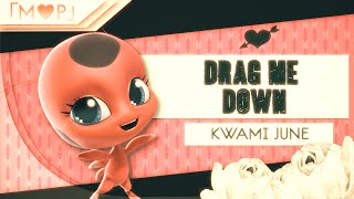 「M♥P」Kwami June // Drag Me Down