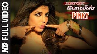 Pinky Video Song || Super Police || Ram Charan,Priyanka Chopra,Mahi Gill || Tamil Songs 2016 width=