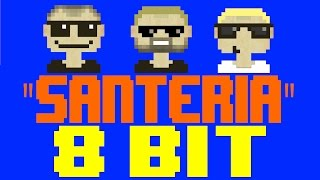 Santeria [8 Bit Tribute to Sublime] - 8 Bit Universe