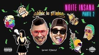Bonde da Stronda - Noite Insana Pt 2 (Prod. O' Jizzy) (ÁUDIO)