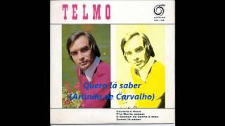 Telmo -  Quero lá saber (Arlindo de Carvalho)