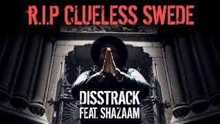 SHURDA - RIP CLUELESS SWEDE (DISSTRACK) ft. Shazaam #shurdalife