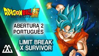 "Dragon Ball Super Abertura 2 (Português): ""Limit Break x Survivor"""