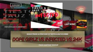 Dope Girlz vs Infected vs 24K (Facüü Martinez Mashup)