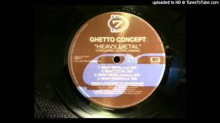 Ghetto Concept - Heavy Metal ft. Sticky Fingaz