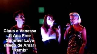 Claus e Vanessa ft Ana Free - Summer Love (remix) new single!!!