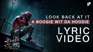 A Boogie With Da Hoodie - Look Back At It | Lyric Video