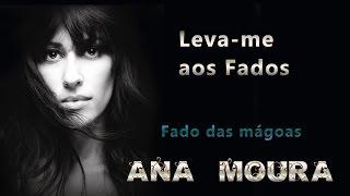 Ana Moura *Leva-me aos Fados #12* Fado das mágoas