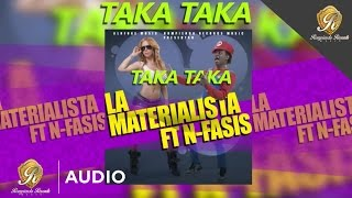 La Materialista Ft. N-Fasis - Taka Taka (Official Audio)