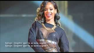 Rihanna - Bitch Better Have My Money (Traduction française)