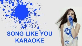 BEA MILLER - SONG LIKE YOU (KARAOKE)