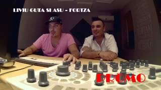 Liviu Guta feat  Asu   Fortza  PROMO