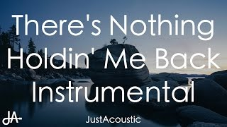 There's Nothing Holdin' Me Back - Shawn Mendes (Acoustic Instrumental)