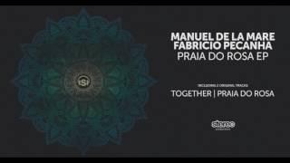 Manuel De La Mare, Fabricio Peçanha - Praia do Rosa (original mix) [Stereo Productions]